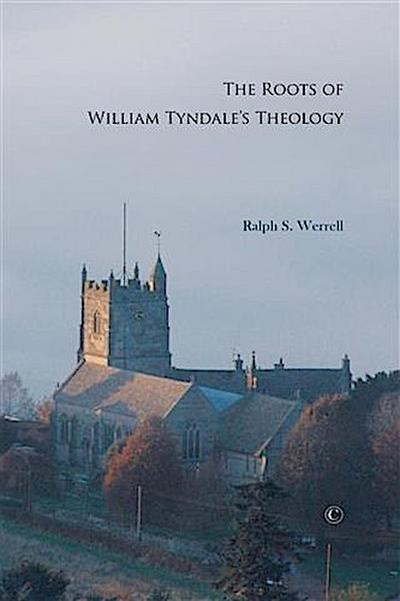 Roots of William Tyndale's Theology