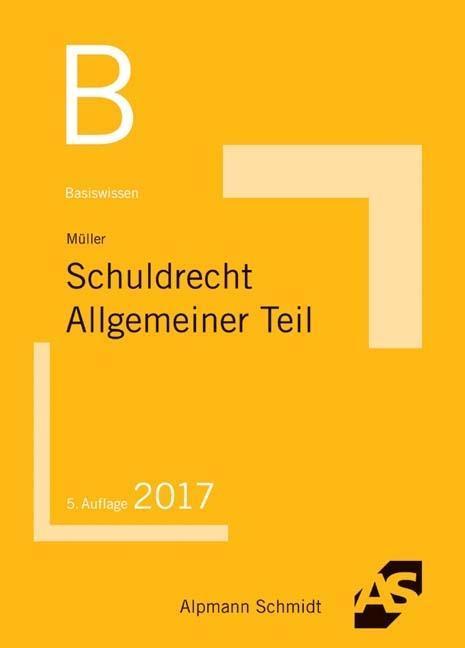 Basiswissen Schuldrecht Allgemeiner Teil, Frank Müller