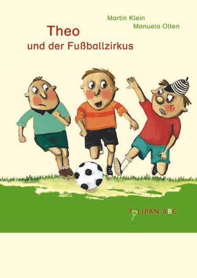 Theo und der Fußballzirkus (Tulipan ABC)