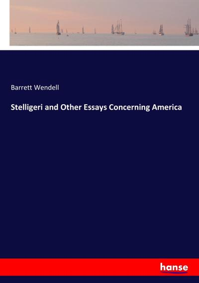 Stelligeri and Other Essays Concerning America