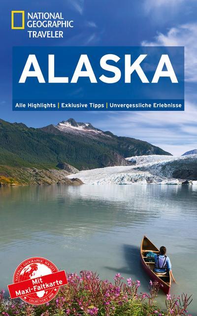National Geographic Traveler Alaska mit Maxi-Faltkarte; National Geographic Traveler; Deutsch