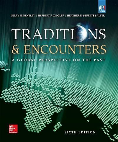 Bentley, Traditions & Encounters: A Global Perspective on the Past, AP Edition (C)2015 6e, Student Edition