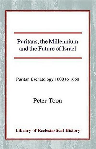 Puritans, the Millenium, and the Future of Israel
