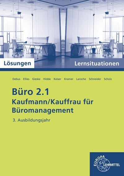 Büro 2.1 - Lernsituationen - 3. Ausbildungsjahr, Kaufmann/Kauffrau für Büromanagement