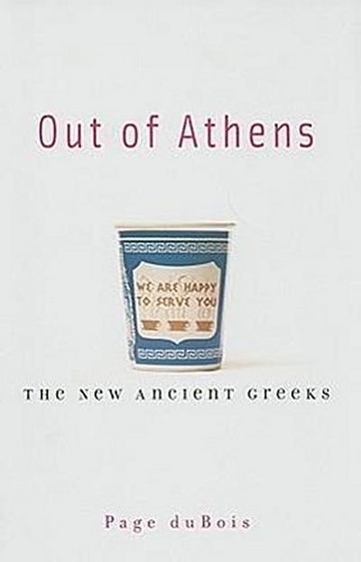 Out of Athens: The New Ancient Greeks