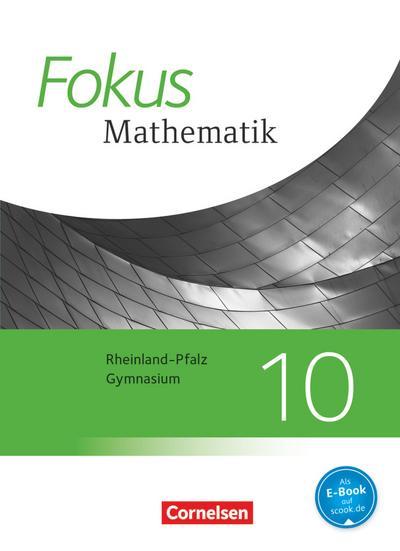 Fokus Mathematik 10. Schuljahr - Gymnasium Rheinland-Pfalz - Schülerbuch