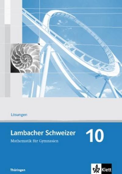 Lambacher Schweizer. 10. Schuljahr. Lösungen. Thüringen
