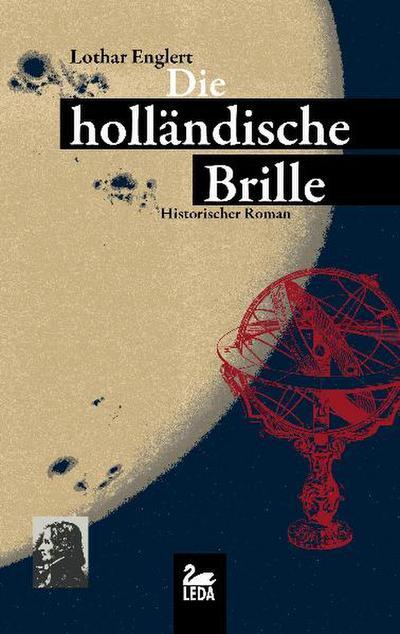 Die holländische Brille; Historischer Roman   ; Deutsch