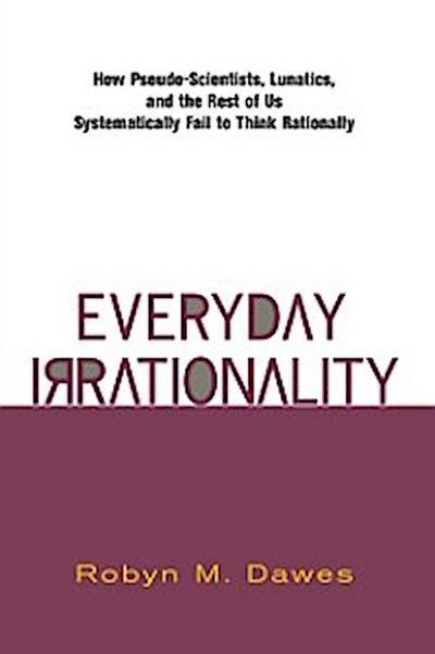 Everyday Irrationality