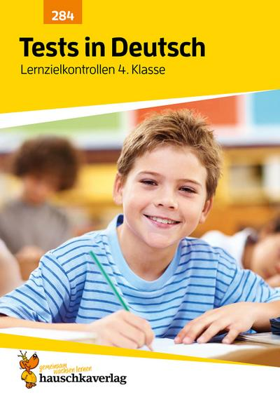 Tests in Deutsch - Lernzielkontrollen 4. Klasse