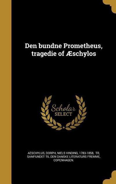 DAN-DEN BUNDNE PROMETHEUS TRAG