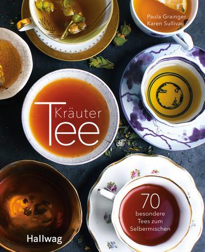 Kräutertee; 70 besondere Tees zum Selbermischen; Hallwag Allgemeine Einführungen; Deutsch