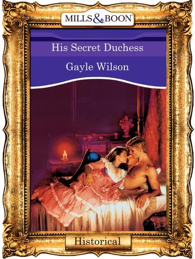 His Secret Duchess (Mills & Boon Vintage 90s Modern)