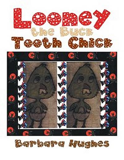 Looney the Buck Tooth Chick