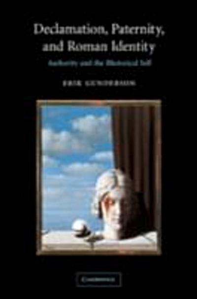 Declamation, Paternity, and Roman Identity