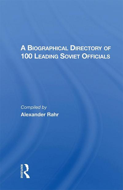 A Biographical Directory Of 100 Leading Soviet Officials