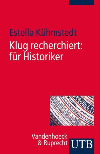 Klug recherchiert: für Historiker
