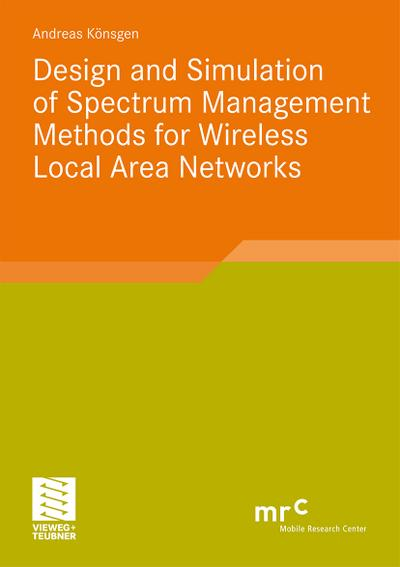 Design and Simulation of Spectrum Management Methods for Wireless Local Area Networks