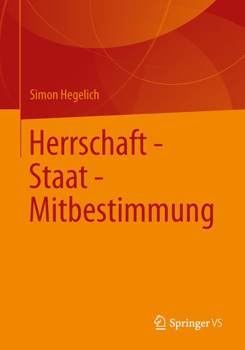 Herrschaft - Staat - Mitbestimmung, Simon Hegelich