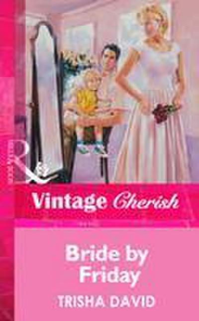 Bride By Friday (Mills & Boon Vintage Cherish)