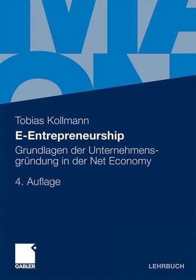 E-Entrepreneurship: Grundlagen der Unternehmensgründung in der Net Economy
