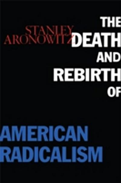 Death and Rebirth of American Radicalism