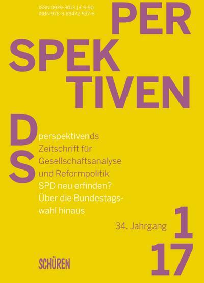 SPD neu erfinden?; Über die Bundestagswahl hinaus; Perspektiven ds; Hrsg. v. Diederich, Nils/Grebing, Helga/Kißler, Leo/Schuon, Karl Theodor; Deutsch