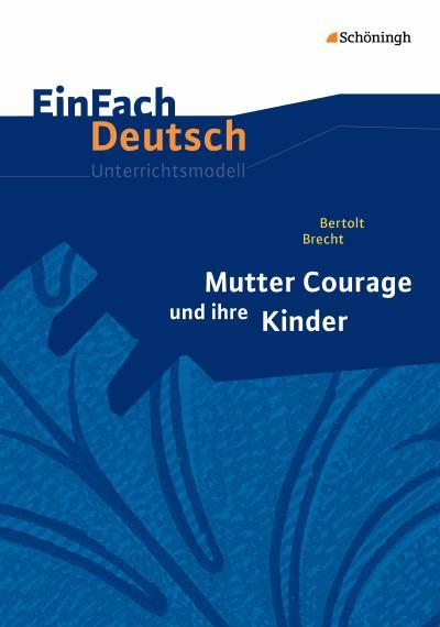Mutter Courage und ihre Kinder. EinFach Deutsch Unterrichtsmodelle