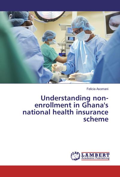 Understanding non-enrollment in Ghana's national health insurance scheme