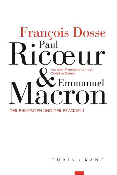 Paul Ricœur und Emmanuel Macron: Der Philosoph und der Präsident