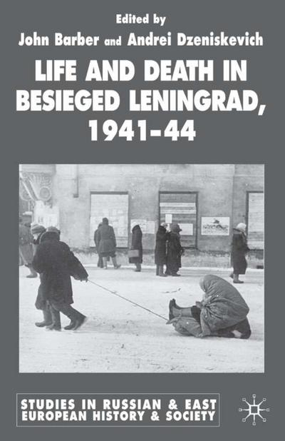 Life and Death in Besieged Leningrad, 1941-1944