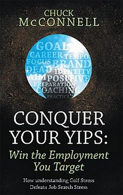 Conquer Your Yips: Win the Employment You Target