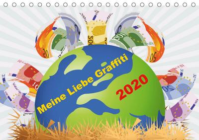 Meine Liebe - Graffiti (Tischkalender 2020 DIN A5 quer)