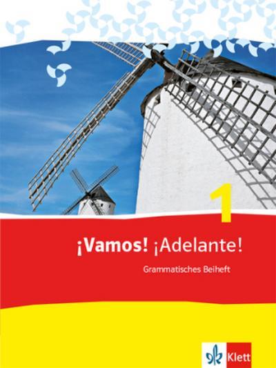 ¡Vamos! ¡Adelante! 1: Grammatisches Beiheft 1. Lernjahr (¡Vamos! ¡Adelante! Spanisch als 2. Fremdsprache. Ausgabe ab 2014)