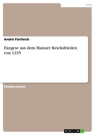 Exegese aus dem Mainzer Reichsfrieden von 1235
