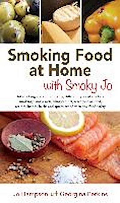SMOKING FOOD AT HOME WITH SMOKY JO