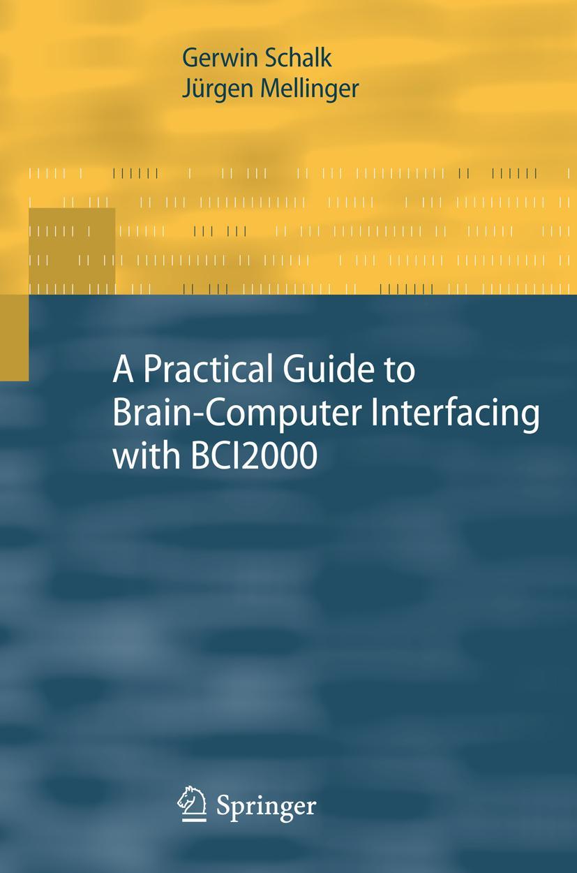 Introduction to Brain-Computer Interfacing Using BCI2000 Gerwin Schalk