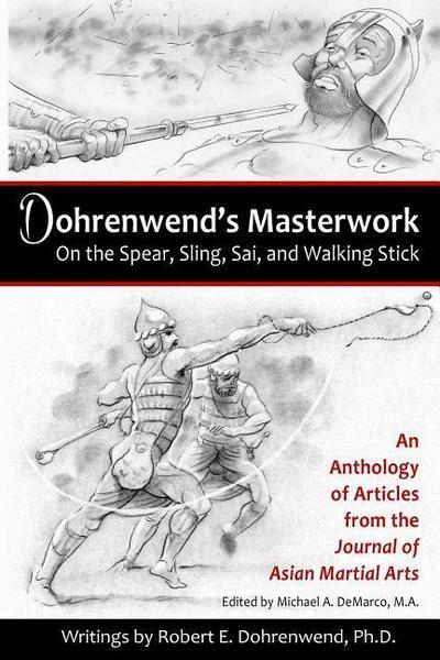 Dohrenwend's Masterwork: On the Spear, Sling, Sai, and Walking Stick