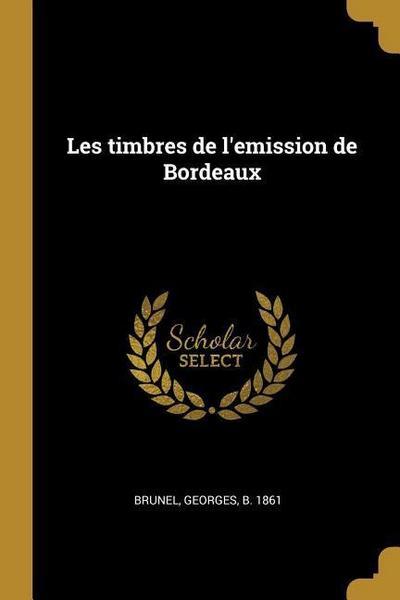 Les Timbres de l'Emission de Bordeaux