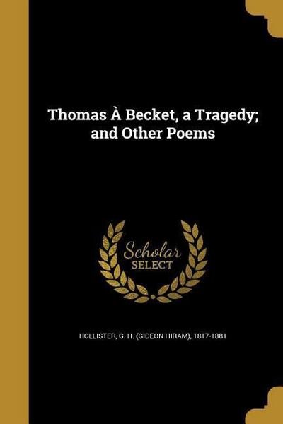 THOMAS A BECKET A TRAGEDY & OT