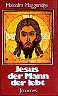Jesus, der Mann der lebt