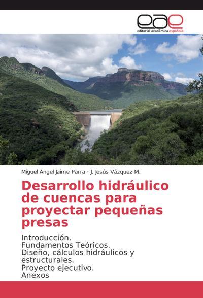 Desarrollo hidráulico de cuencas para proyectar pequeñas presas
