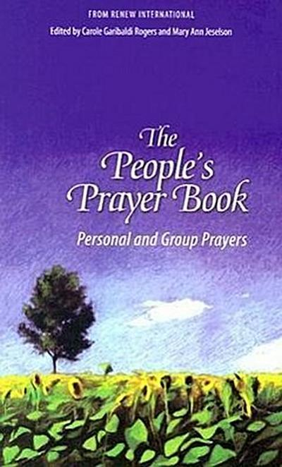 The People's Prayer Book: Personal and Group Prayers: From Renew International
