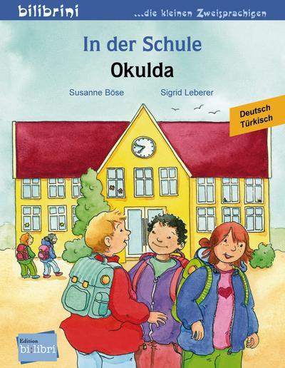 In der Schule. Okulda. Kinderbuch Deutsch-Türkisch