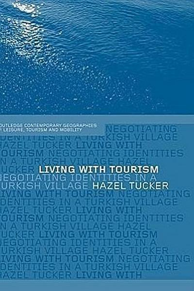 Living with Tourism: Negotiating Identities in a Turkish Village