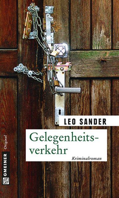 Gelegenheitsverkehr; Kriminalroman   ; Krimi im Gmeiner-Verlag ; Deutsch