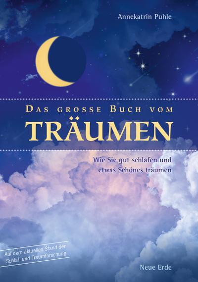 Das große Buch vom Träumen; Wie Sie gut schlafen und etwas Schönes träumen; Deutsch