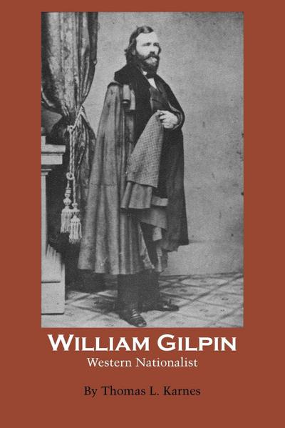 William Gilpin: Western Nationalist