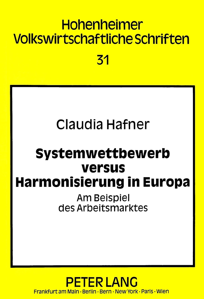 Systemwettbewerb versus Harmonisierung in Europa, Claudia Hafner