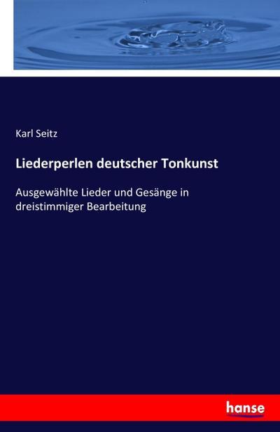 Liederperlen deutscher Tonkunst